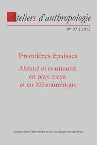 Publication GERM : «Frontières épaisses: Altérité et continuité en pays maya et en Mésoamérique»